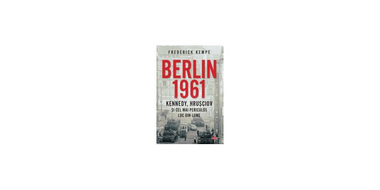 Berlin 1961 - o carte de exceptie
